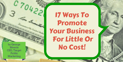 17 Ways To Promote Your Business For Little Or No Cost